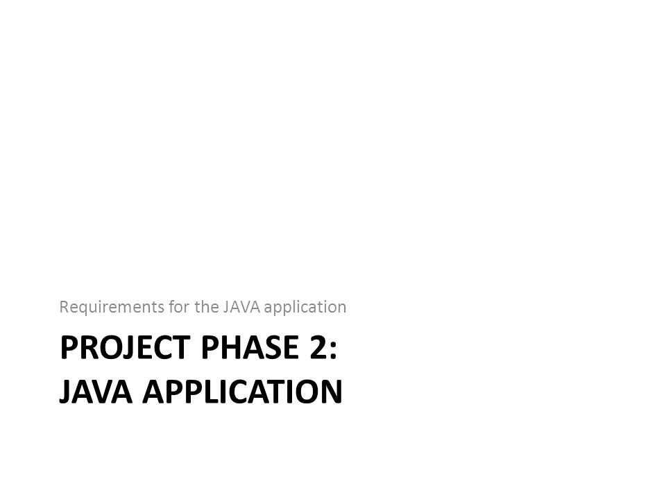 Project Phase 2: JAVA APPLICATION