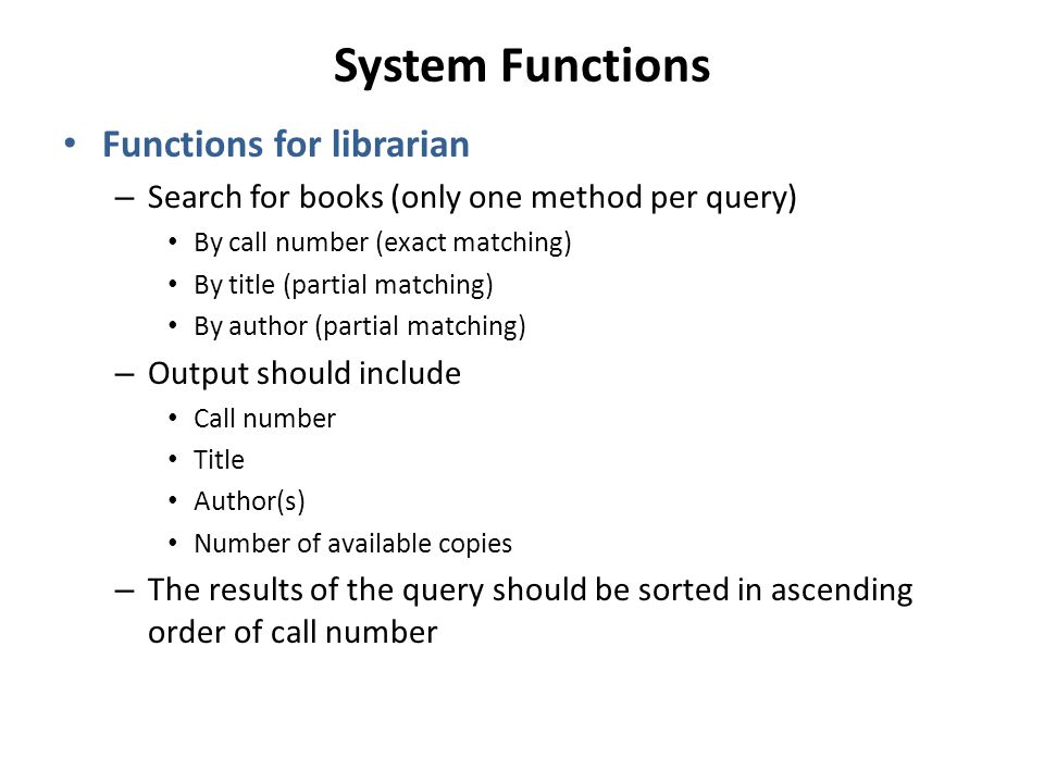 System Functions Functions for librarian
