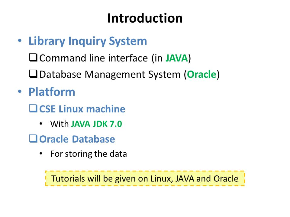 Tutorials will be given on Linux, JAVA and Oracle