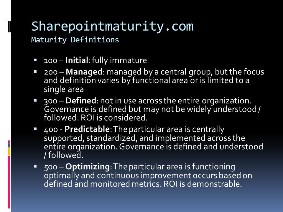 Sharepointmaturity.com Maturity Definitions