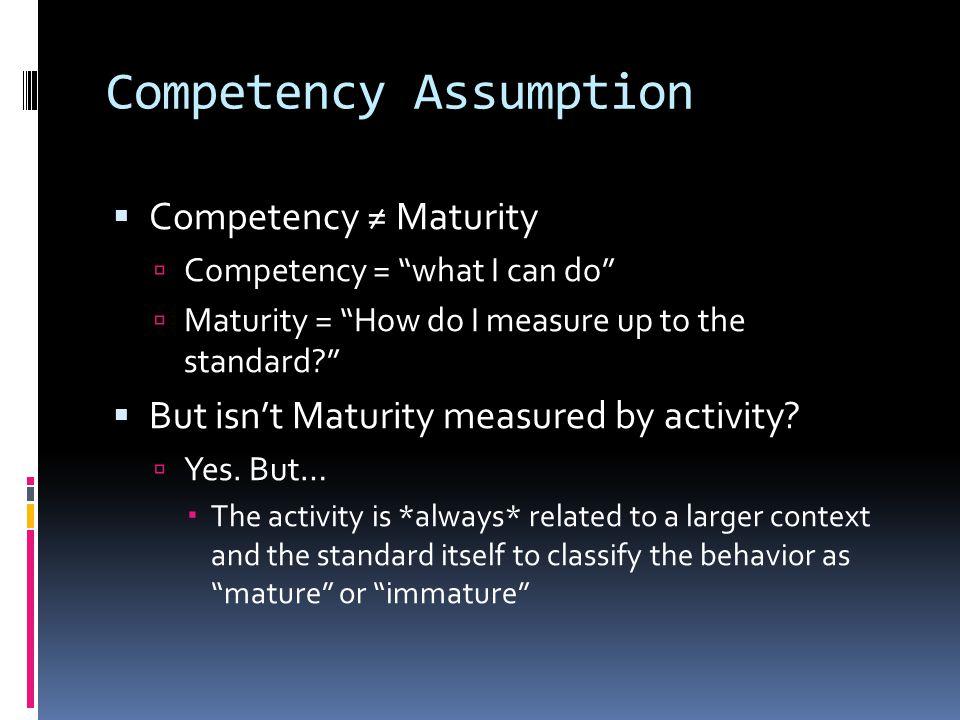 Competency Assumption