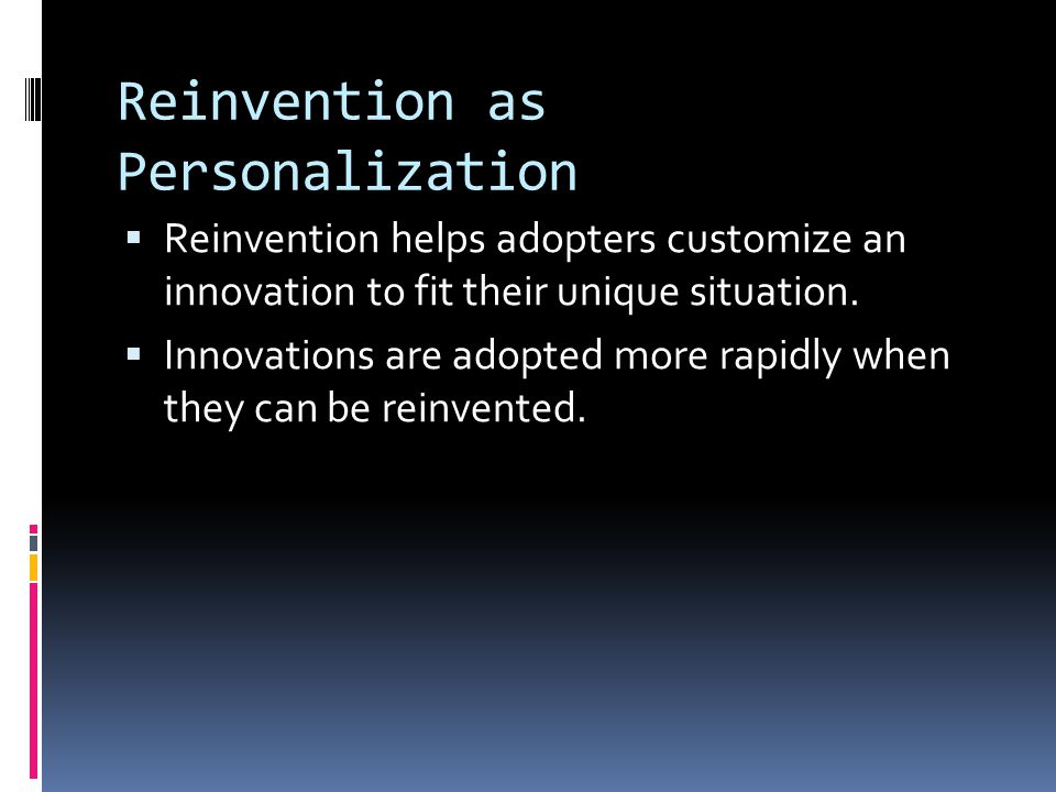 Reinvention as Personalization