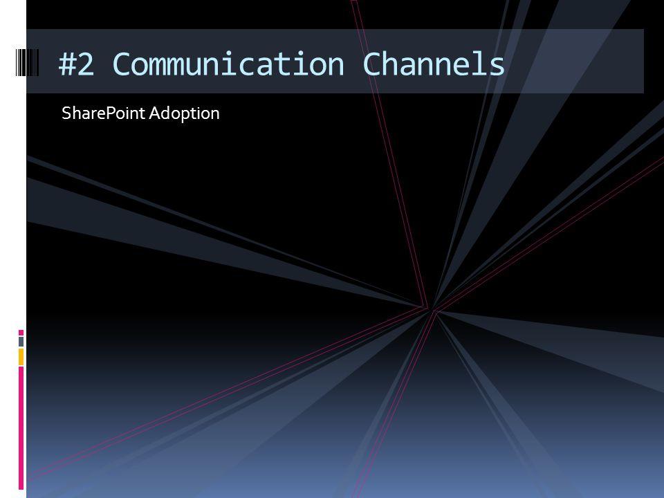 #2 Communication Channels