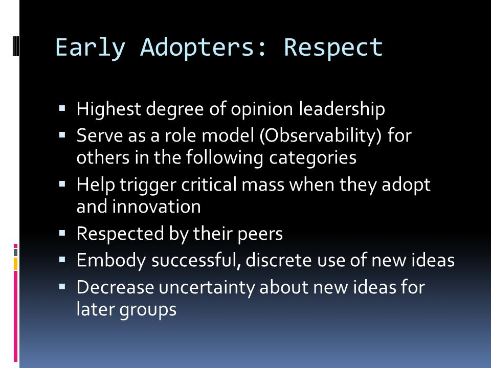Early Adopters: Respect