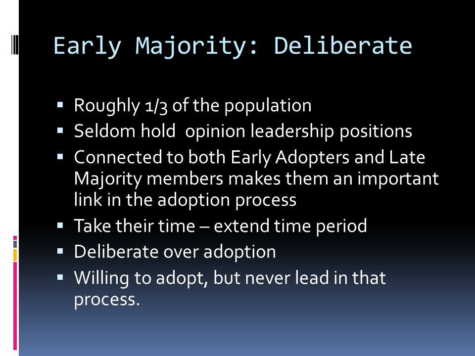 Early Majority: Deliberate