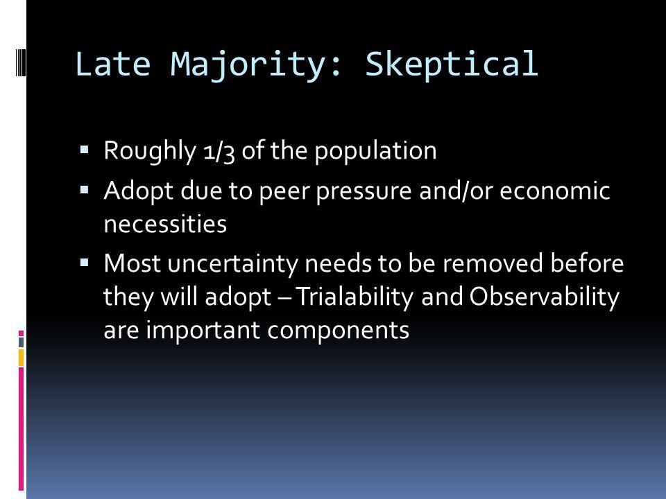 Late Majority: Skeptical