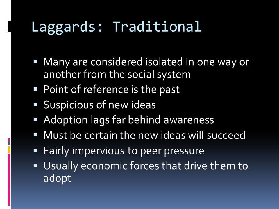 Laggards: Traditional