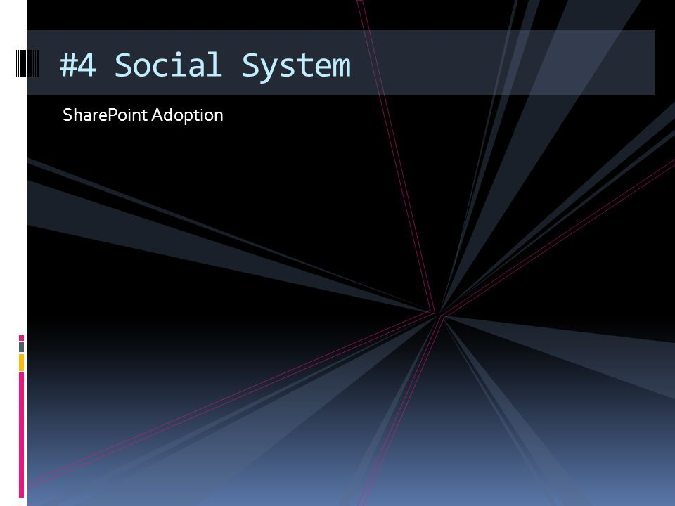 #4 Social System SharePoint Adoption