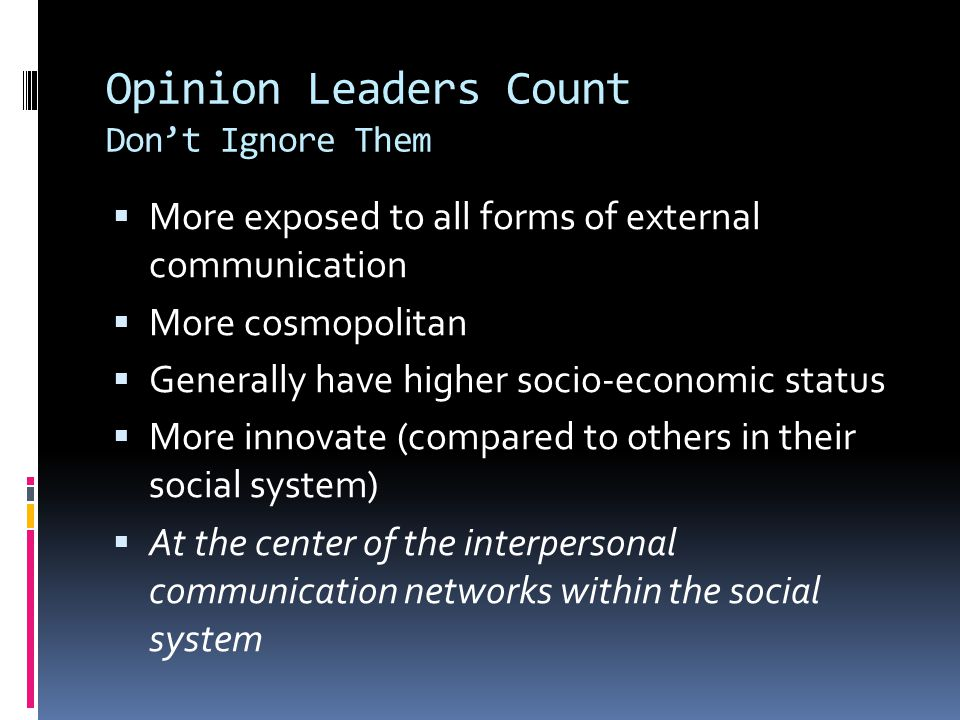 Opinion Leaders Count Don't Ignore Them