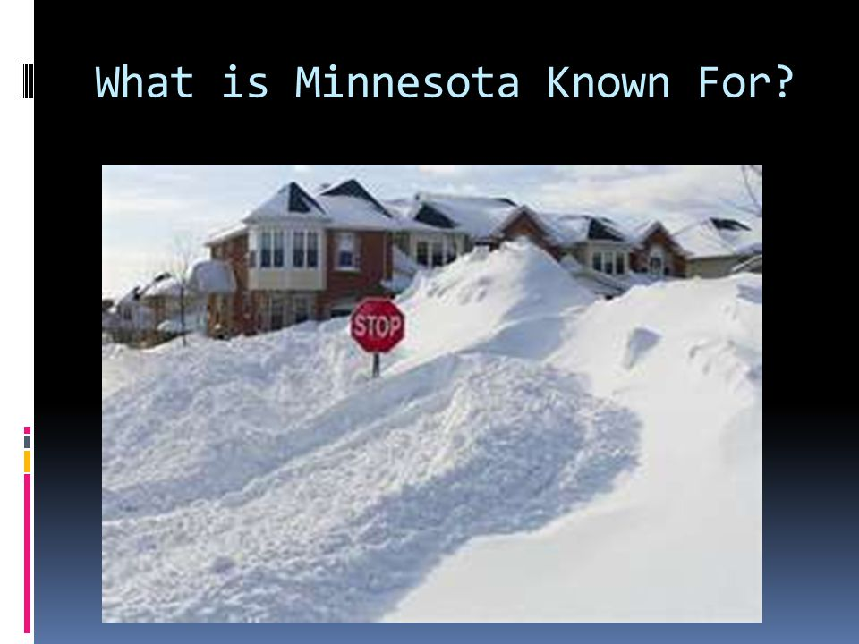 What is Minnesota Known For