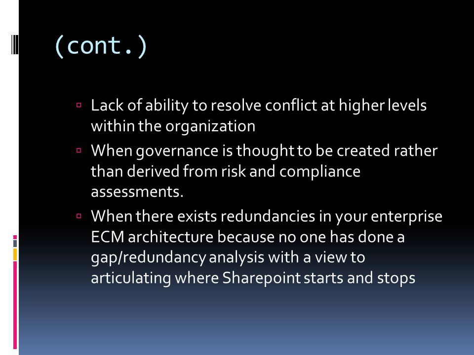 (cont.) Lack of ability to resolve conflict at higher levels within the organization.