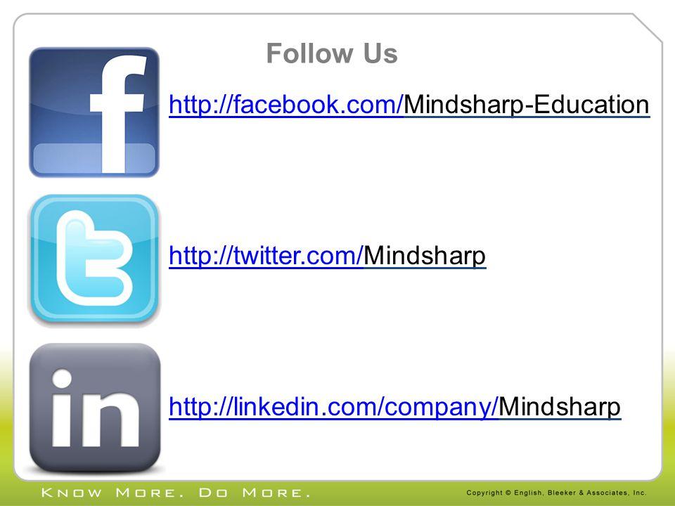 Follow Us http://facebook.com/Mindsharp-Education http://twitter.com/Mindsharp http://linkedin.com/company/Mindsharp