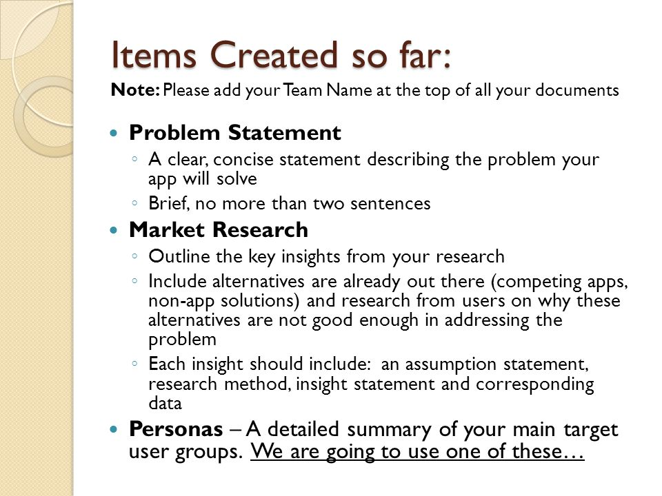 Items Created so far: Problem Statement Market Research