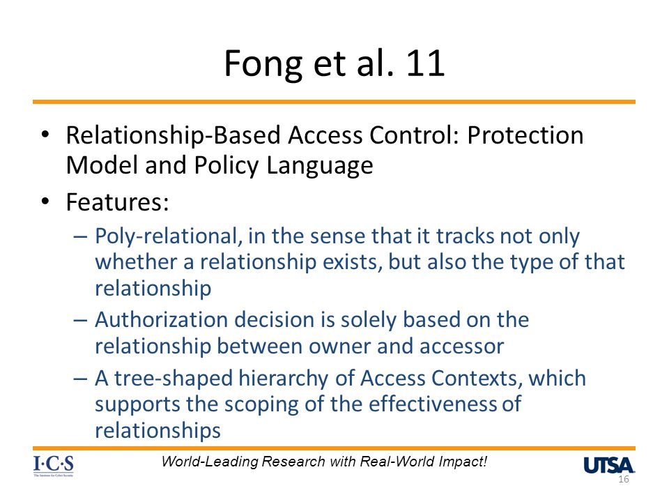 Fong et al. 11 Relationship-Based Access Control: Protection Model and Policy Language. Features: