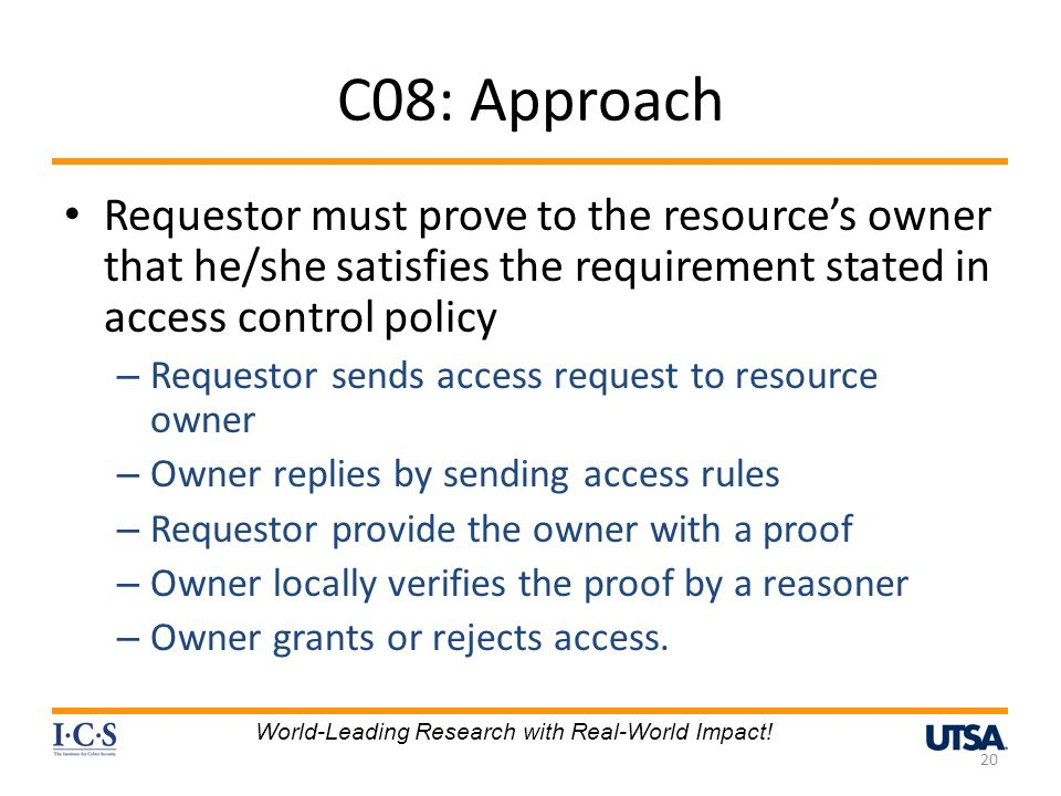 C08: Approach Requestor must prove to the resource's owner that he/she satisfies the requirement stated in access control policy.
