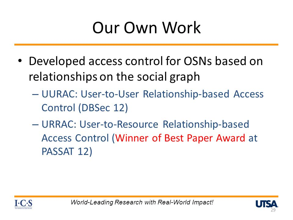 Our Own Work Developed access control for OSNs based on relationships on the social graph.