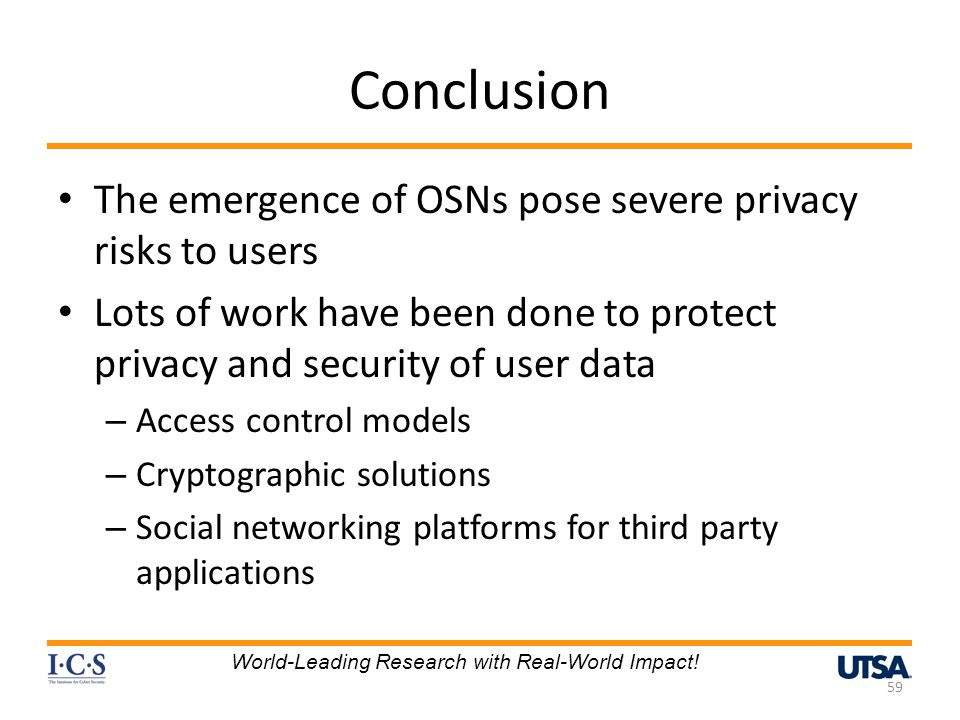 Conclusion The emergence of OSNs pose severe privacy risks to users
