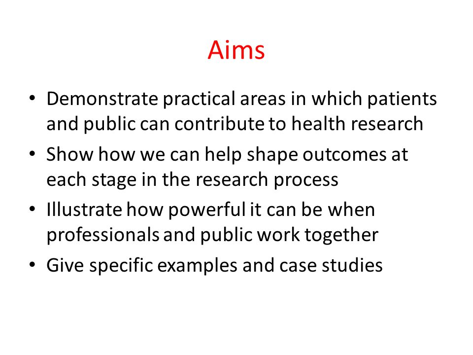 Aims Demonstrate practical areas in which patients and public can contribute to health research.