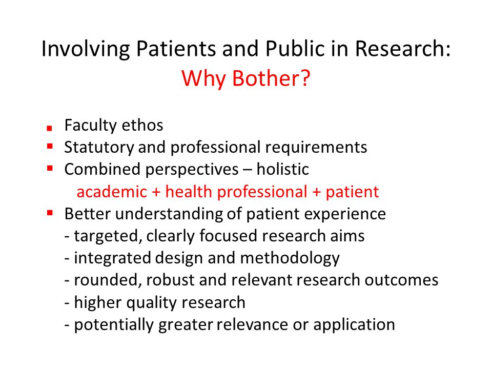 Involving Patients and Public in Research: Why Bother