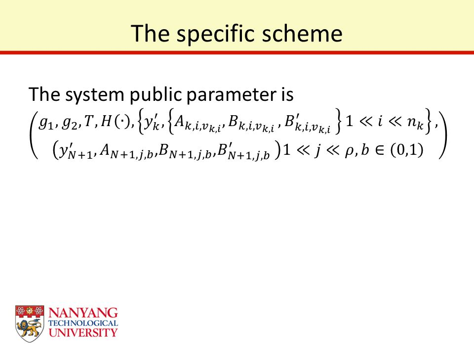 The specific scheme The system public parameter is