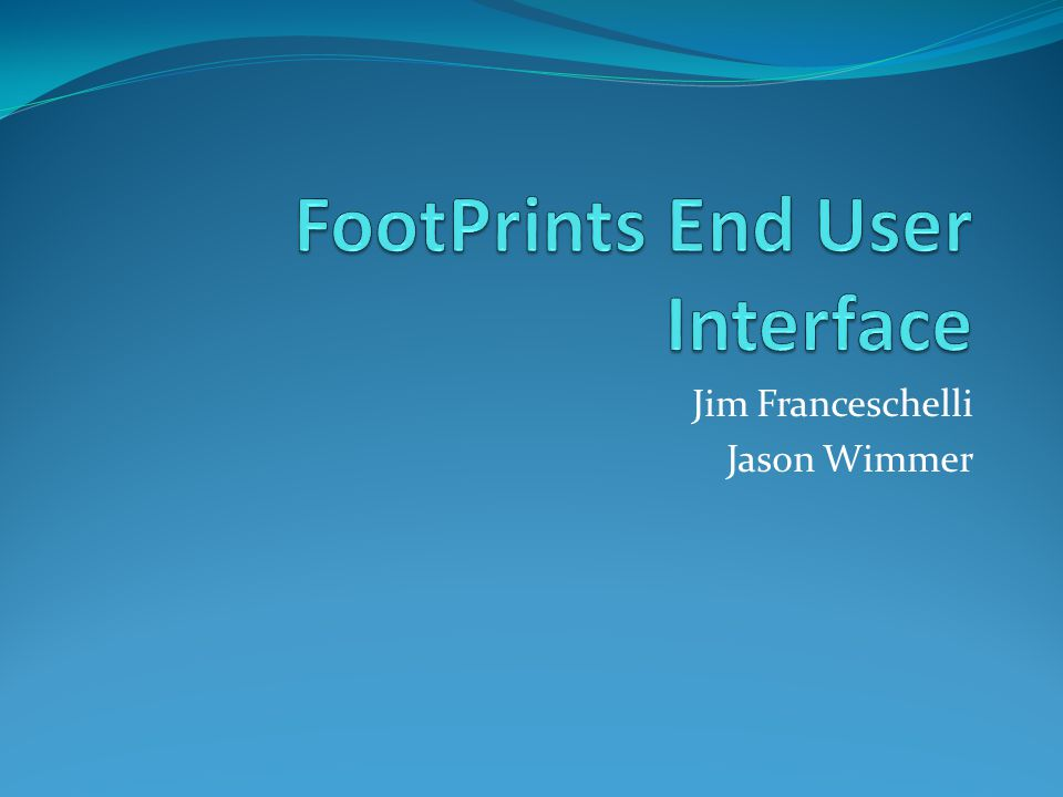 FootPrints End User Interface