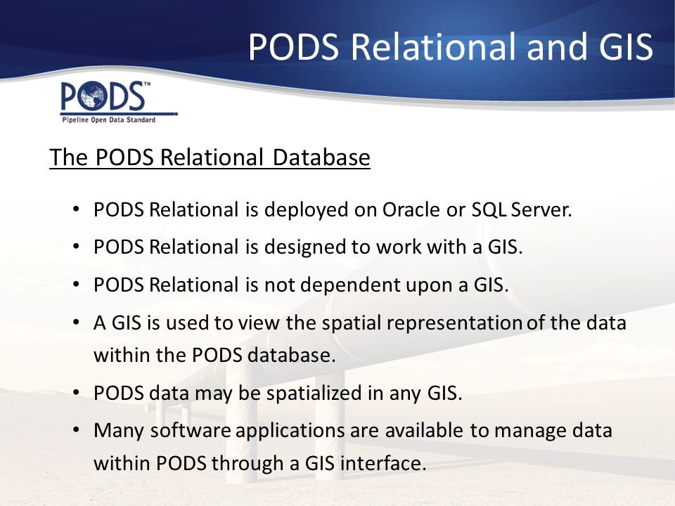PODS Relational and GIS