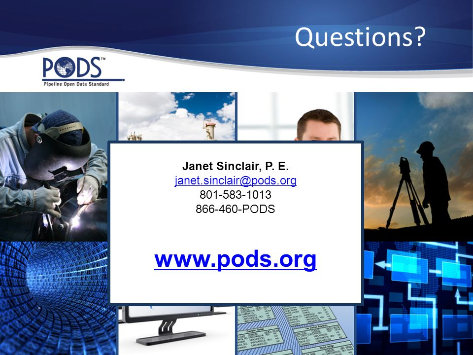 Questions www.pods.org Janet Sinclair, P. E. janet.sinclair@pods.org
