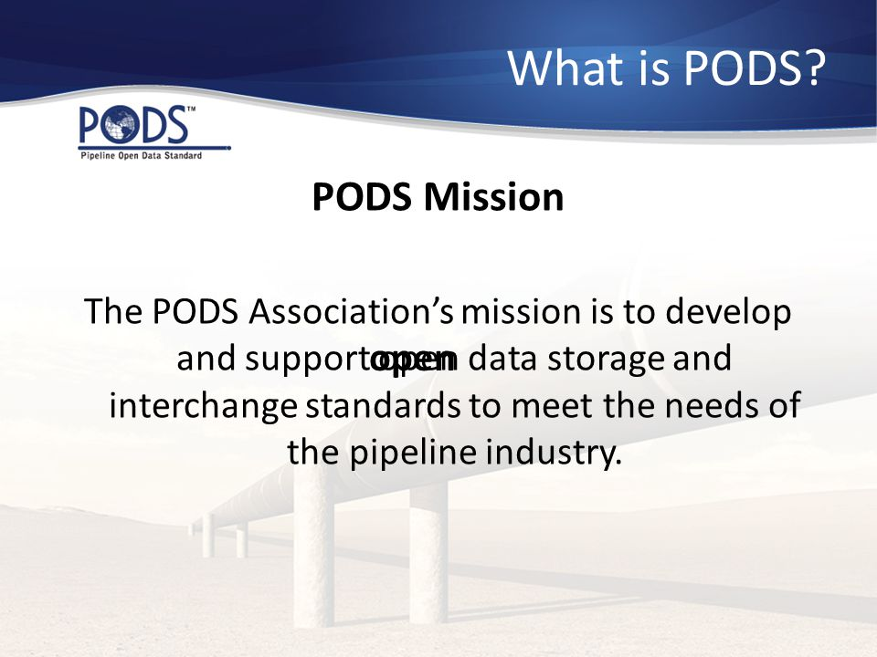 What is PODS PODS Mission open
