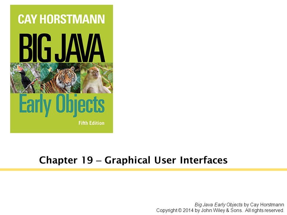 Chapter 19 – Graphical User Interfaces