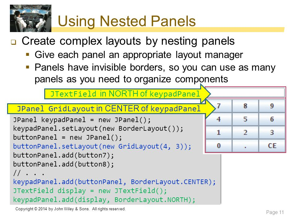 Using Nested Panels Create complex layouts by nesting panels