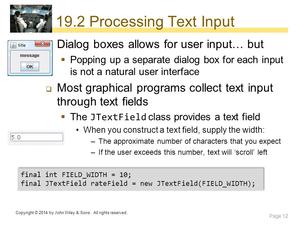 19.2 Processing Text Input Dialog boxes allows for user input… but