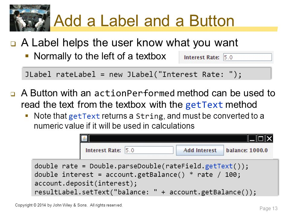 Add a Label and a Button A Label helps the user know what you want