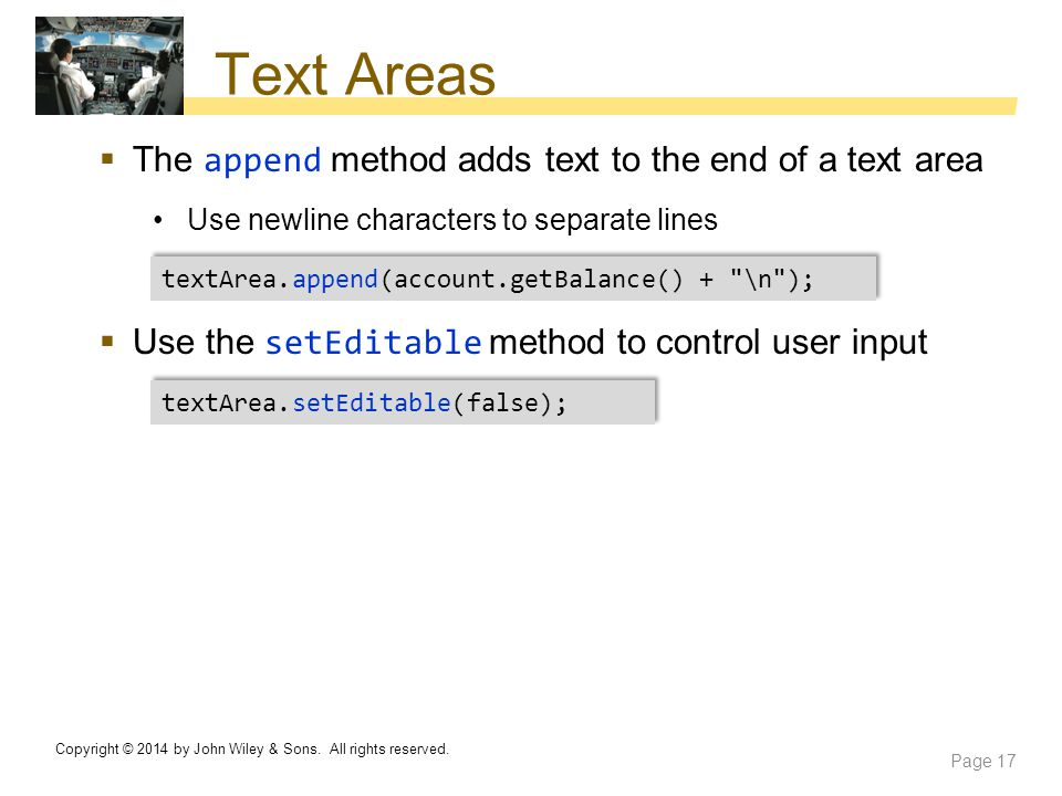 Text Areas The append method adds text to the end of a text area