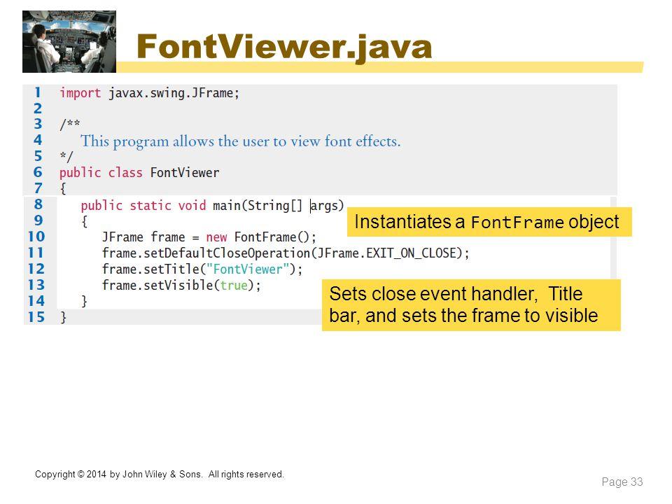 FontViewer.java Instantiates a FontFrame object
