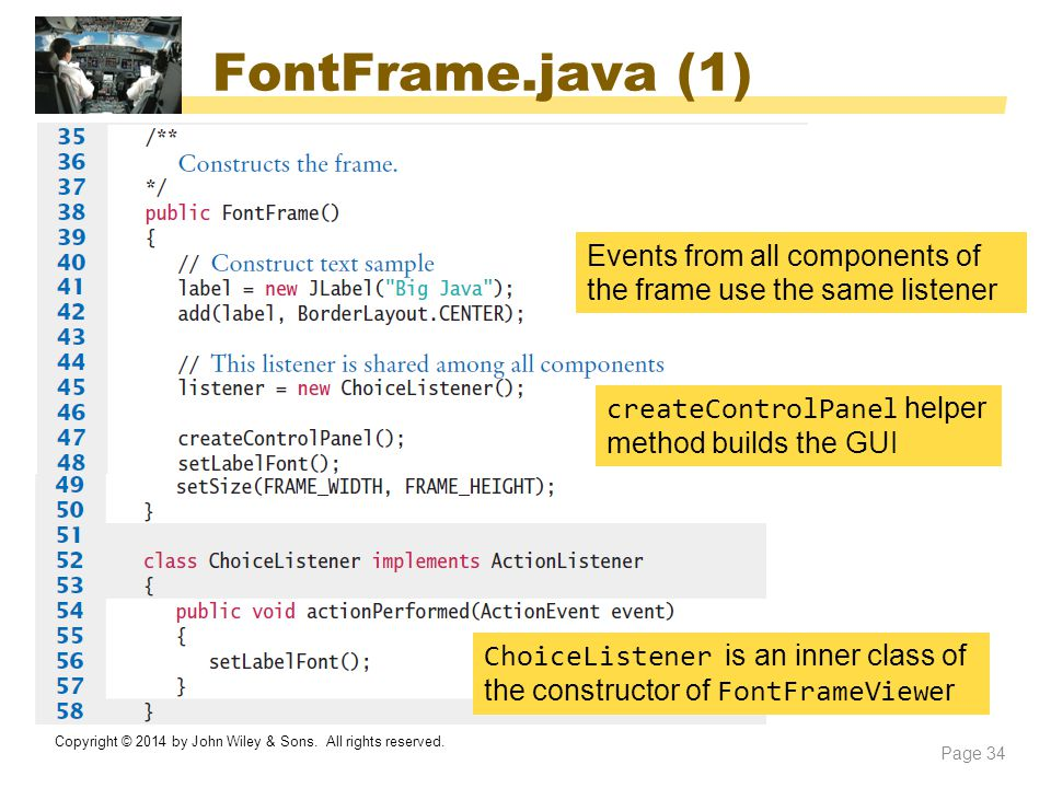 FontFrame.java (1) Events from all components of the frame use the same listener. createControlPanel helper method builds the GUI.