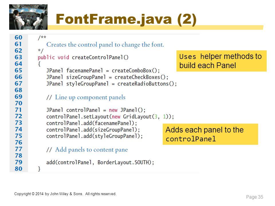 FontFrame.java (2) Uses helper methods to build each Panel