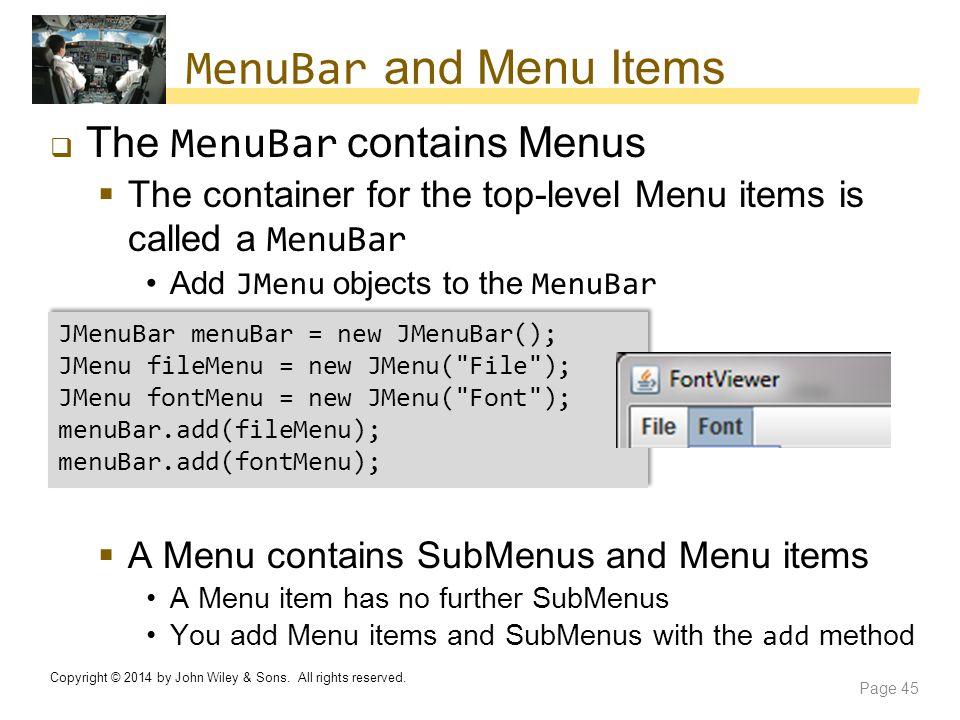 MenuBar and Menu Items The MenuBar contains Menus