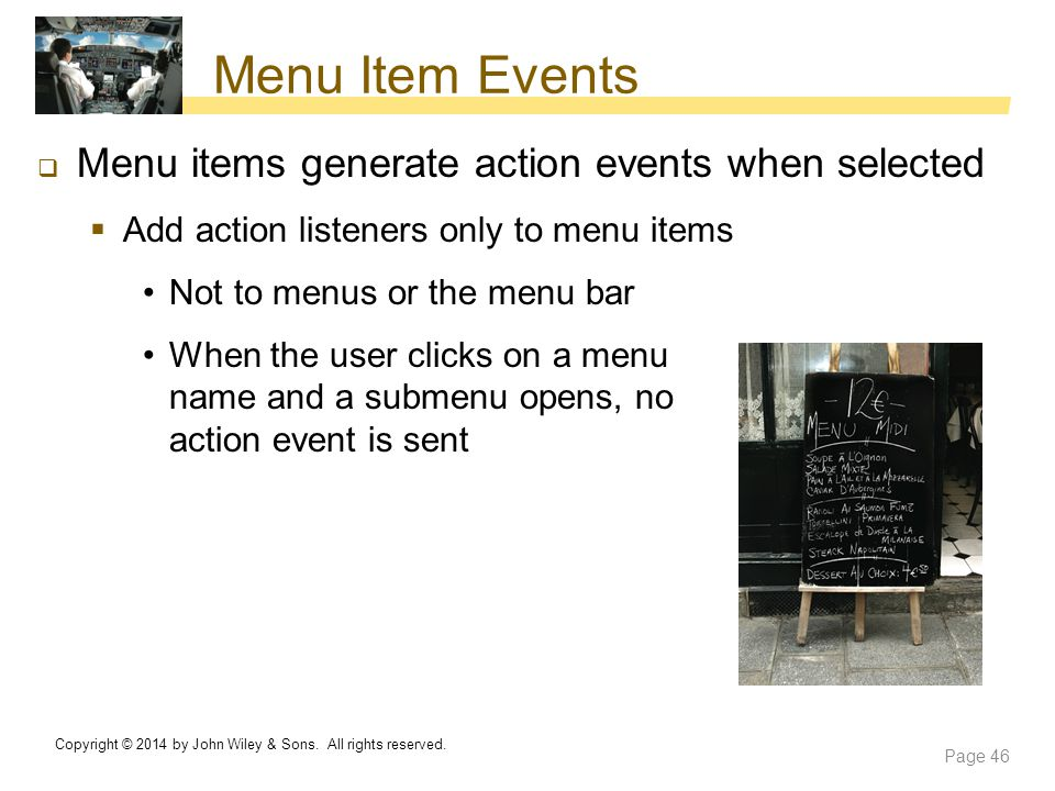 Menu Item Events Menu items generate action events when selected