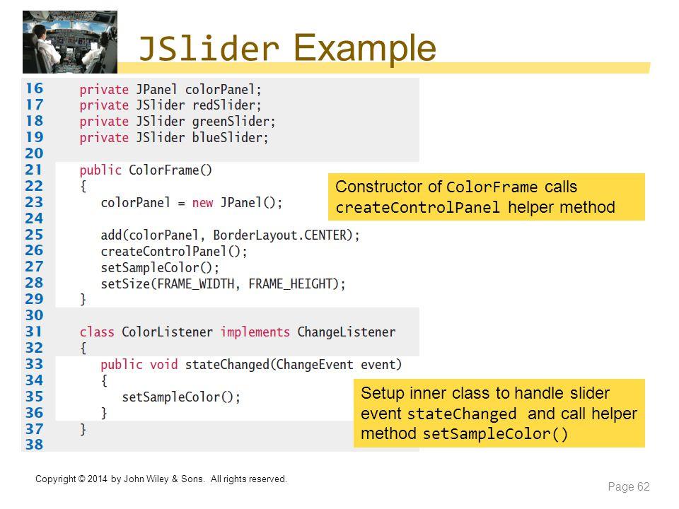 JSlider Example Constructor of ColorFrame calls createControlPanel helper method.