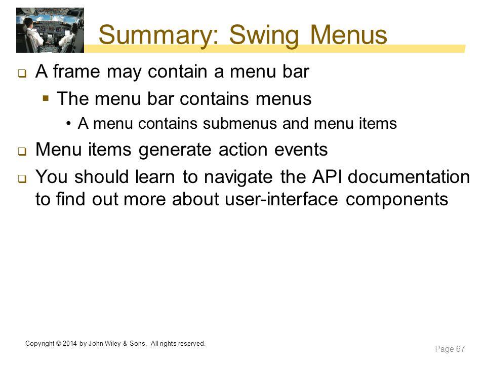 Summary: Swing Menus A frame may contain a menu bar