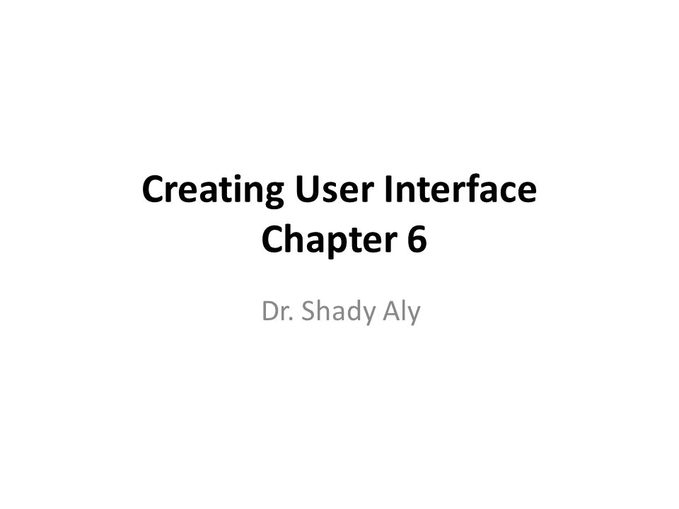 Creating User Interface Chapter 6