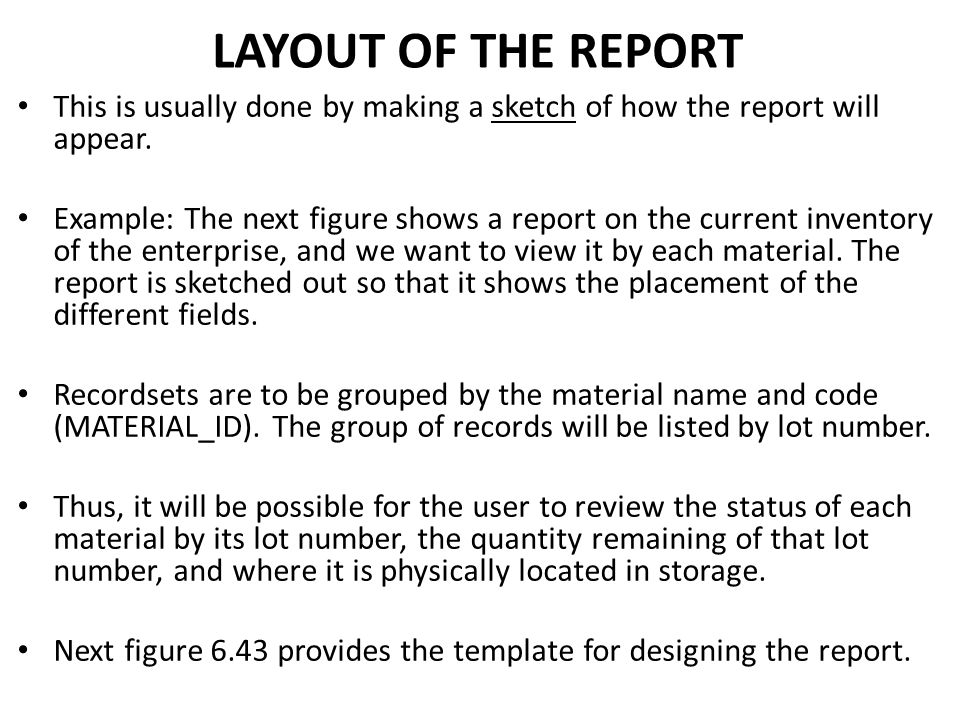 LAYOUT OF THE REPORT This is usually done by making a sketch of how the report will appear.