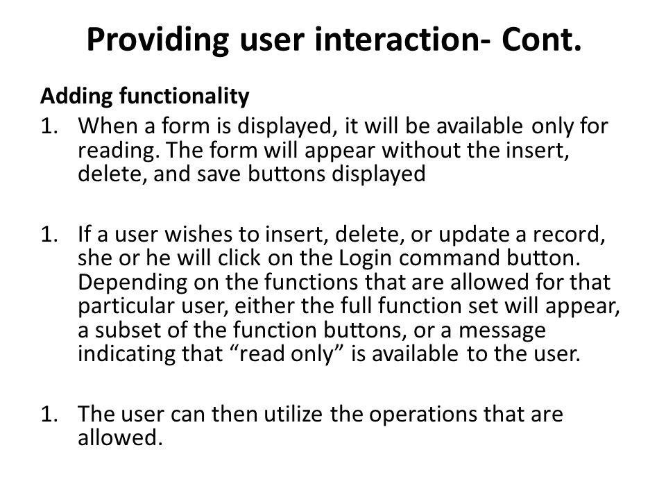 Providing user interaction- Cont.