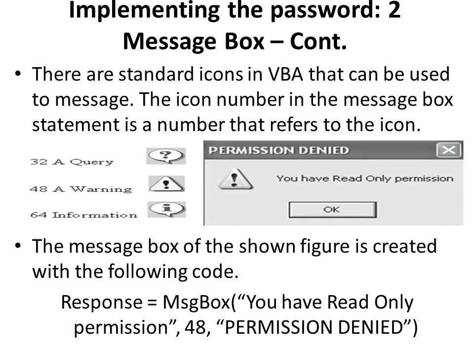 Implementing the password: 2 Message Box – Cont.