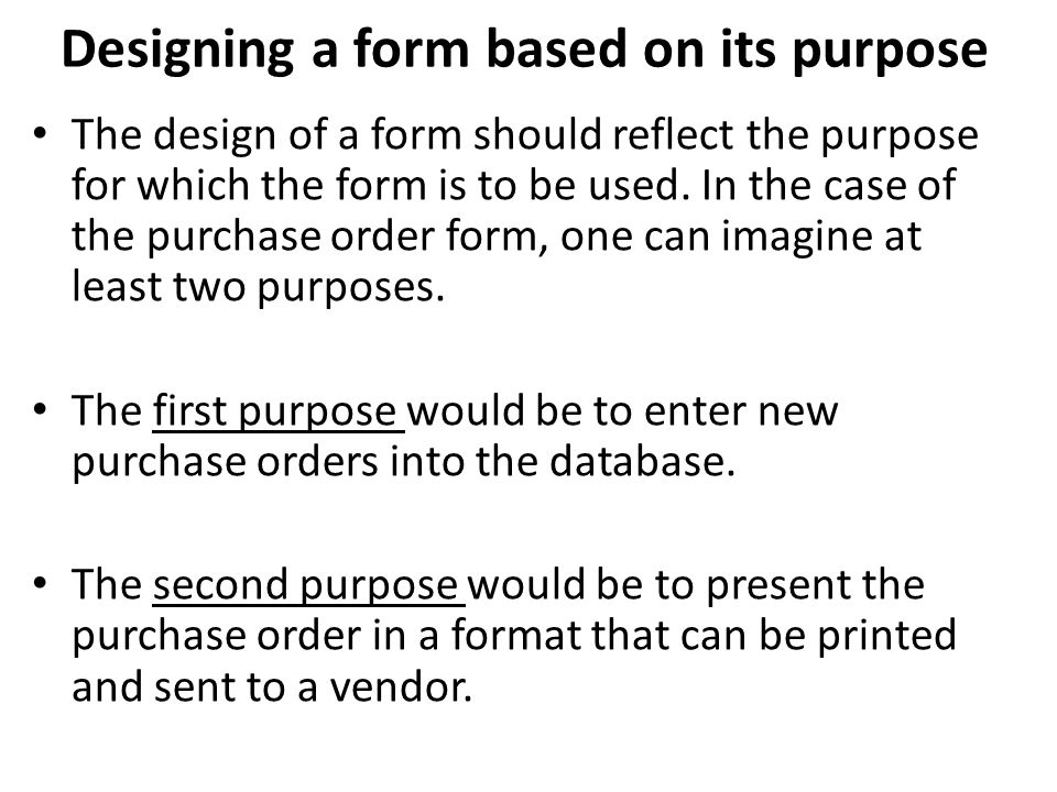 Designing a form based on its purpose
