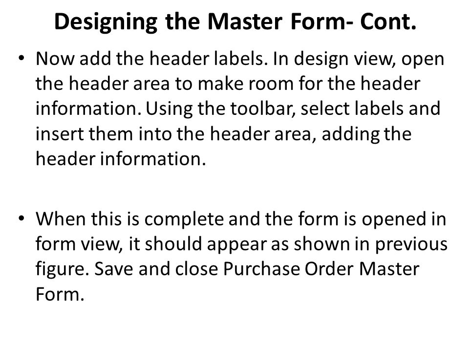 Designing the Master Form- Cont.