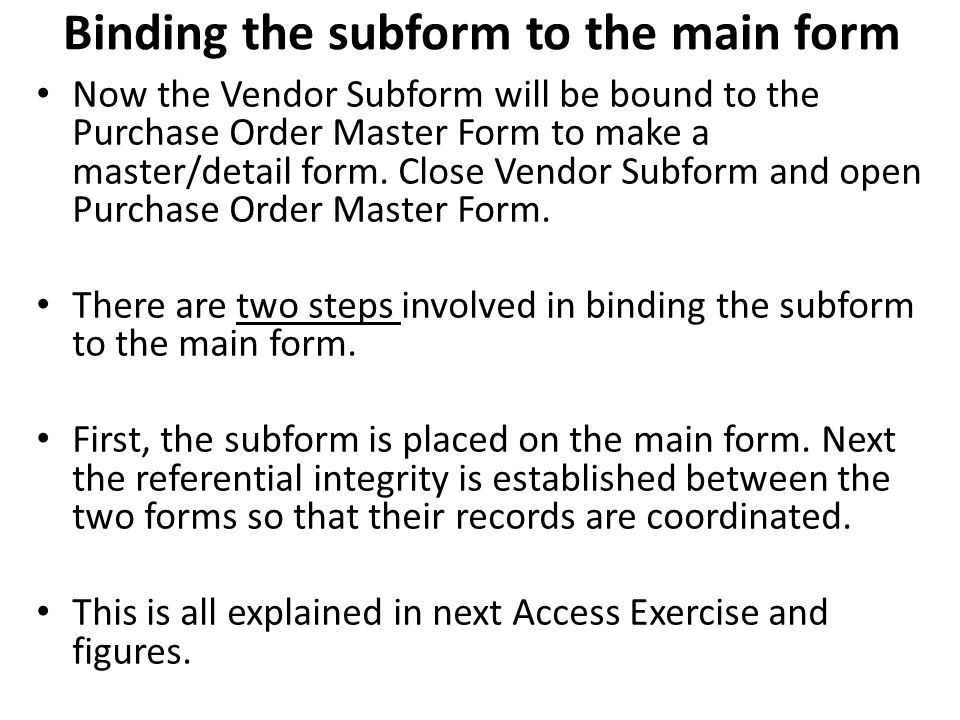 Binding the subform to the main form