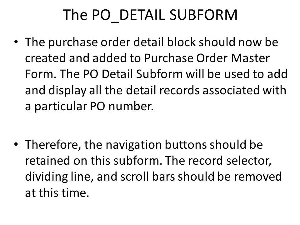 The PO_DETAIL SUBFORM