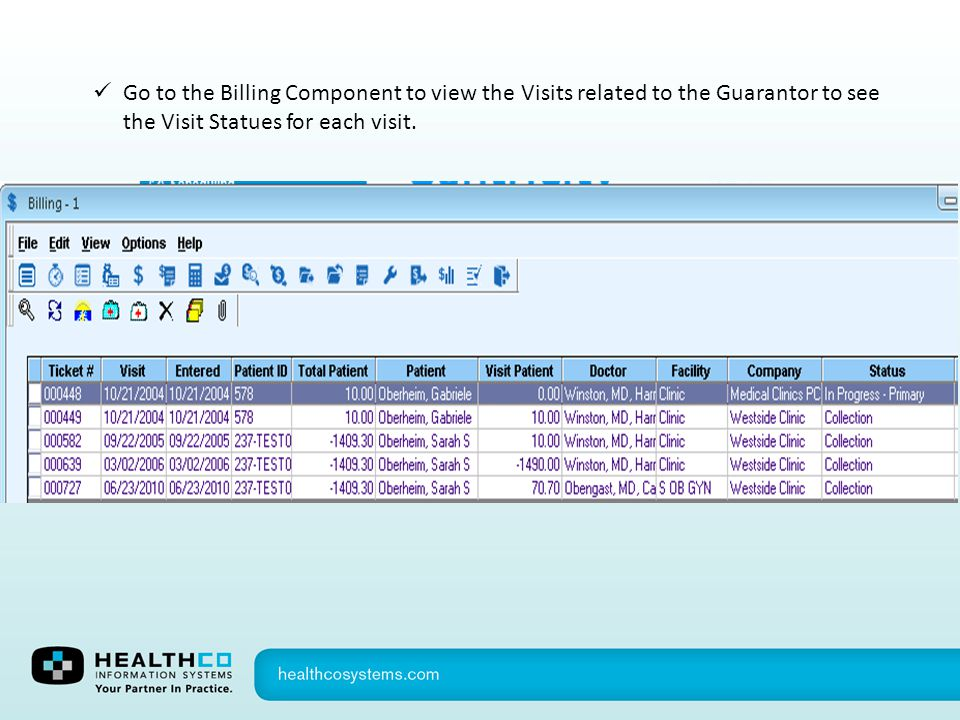 Go to the Billing Component to view the Visits related to the Guarantor to see the Visit Statues for each visit.