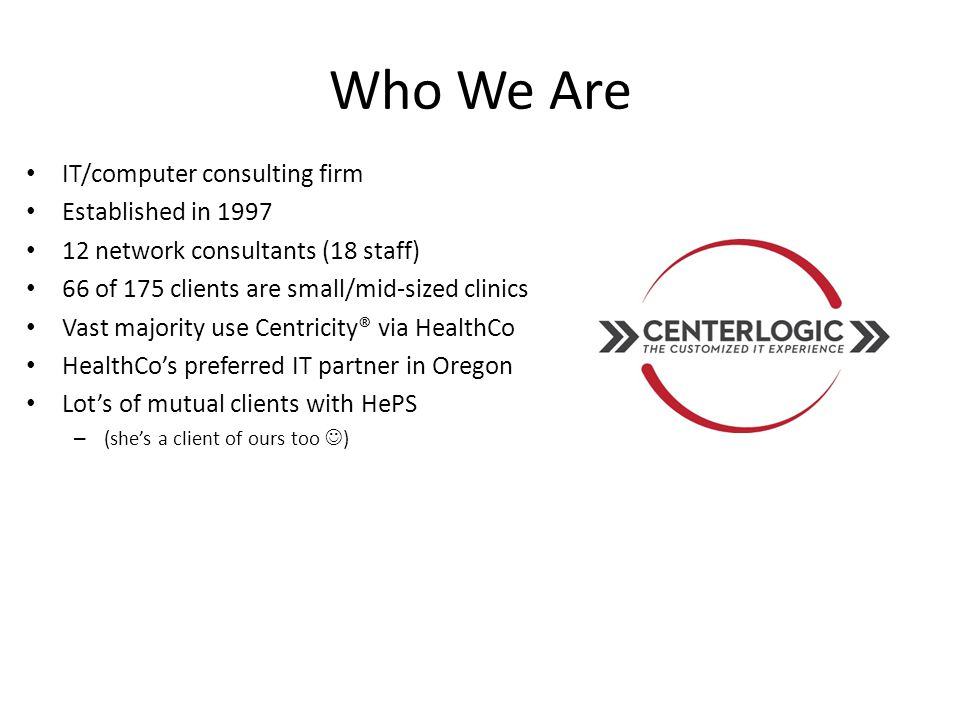 Who We Are IT/computer consulting firm Established in 1997